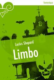 Limbo de Lucius SHEPARD
