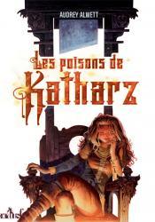 Les Poisons de Katharz de Audrey  ALWETT