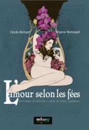 L'Amour selon les fées de Virginie D'AVRAY-BARSAGOL, Cécile RICHARD