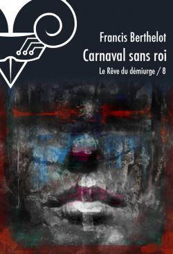 Carnaval sans roi de Francis BERTHELOT
