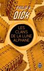 Les clans de la lune alphane de Philip K. DICK (J'ai Lu)