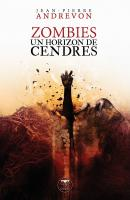 Zombies, un horizon de cendres (réed.)