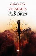 Zombies, un horizon de cendres (réed.) de Jean-Pierre ANDREVON