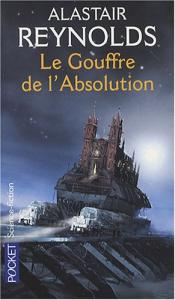 Le Gouffre de l'absolution de Alastair REYNOLDS (Pocket SF)