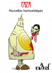 Nouvelles humouristiques de Philippe CAZA