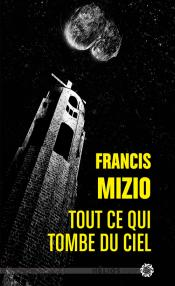 Tout ce qui tombe du ciel de Francis  MIZIO
