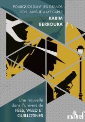 Pourquoi dans les grands bois, aimé-je à m'égarer de Karim BERROUKA