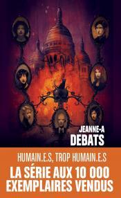 Humain.e.s, trop humain.e.s de Jeanne-A  DEBATS