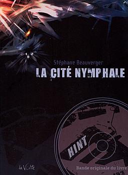 La Cité Nymphale (Chromozone - T3) de Stéphane Beauverger (La Volte)