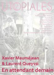 En attendant demain de Laurent QUEYSSI, Xavier MAUMÉJEAN