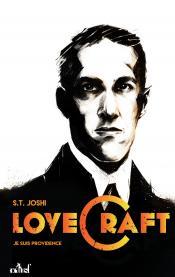 Lovecraft : Je suis Providence de S.T. JOSHI