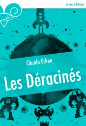 Les Déracinés de Claude ECKEN