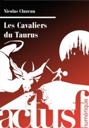 Les Cavaliers du Taurus de Nicolas CLUZEAU