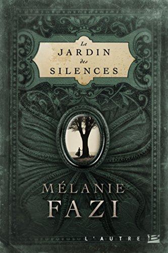 Le Jardin des silences de Mélanie Fazi (Bragelonne)