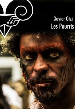 Les Pourris de Xavier OTZI