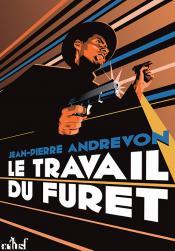 Le Travail du Furet de Jean-Pierre ANDREVON