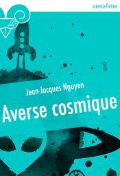 Averse cosmique de Jean-Jacques NGUYEN