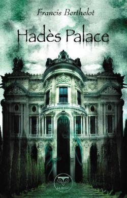 Hadès Palace de Francis BERTHELOT