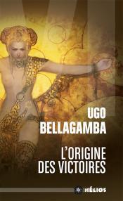 L'Origine des Victoires de Ugo  BELLAGAMBA