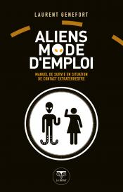 Aliens mode d'emploi de Laurent GENEFORT