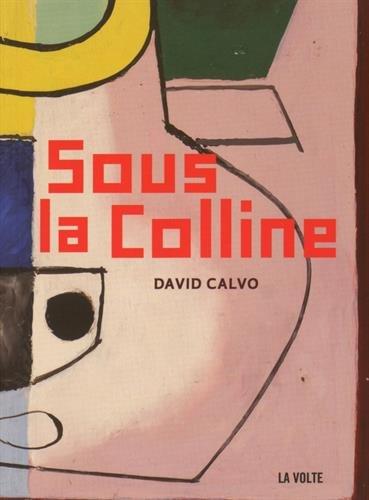 Sous la colline de David Calvo (La Volte)