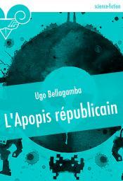 L'Apopis républicain de Ugo  BELLAGAMBA