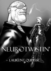 Neurotwistin' de Laurent QUEYSSI