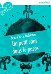 Un petit saut dans le passé de Jean-Pierre ANDREVON