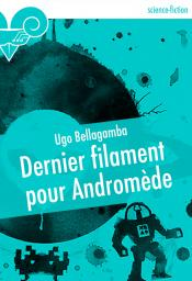 Dernier filament pour Andromde de Ugo  BELLAGAMBA