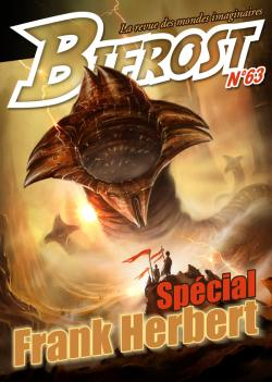 Bifrost n 63 de Olivier GIRARD, Frank HERBERT, Eric BROWN, Jean-Claude DUNYACH, Thomas DAY, Pierre STOLZE, Charles MOREAU, Philippe HUPP, Claude ECKEN, Ugo  BELLAGAMBA, Alain SPRAUEL, Roland LEHOUCQ, Stphane SARRADE
