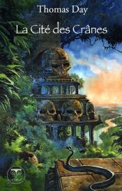 La Cité des Crânes de Thomas DAY