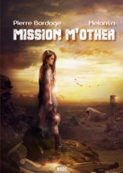 Mission M'Other de Pierre BORDAGE, Melanÿn