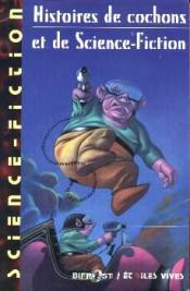 Histoires de cochons et de science-fiction de COLLECTIF