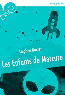 Les Enfants de Mercure de Stephen BAXTER