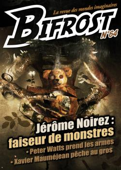 Bifrost n 64 de Olivier GIRARD, Alain SPRAUEL, Richard COMBALLOT, Peter WATTS, Jrme NOIREZ, Xavier MAUMJEAN, Pierre STOLZE, Roland LEHOUCQ, Thomas DAY