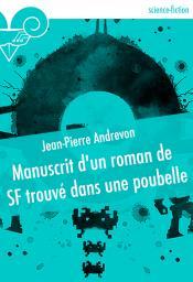 Manuscrit d'un roman de SF trouvé dans une poubelle de Jean-Pierre ANDREVON