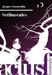 Scribuscules de Jacques  FUENTEALBA