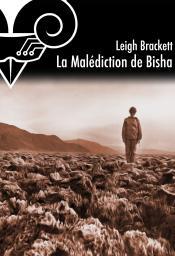 La Malédiction de Bisha de Leigh BRACKETT