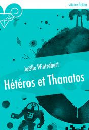 Hétéros et Thanatos de Joëlle WINTREBERT