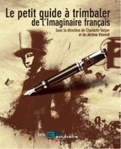 Le Petit Guide à Trimbaler de l'Imaginaire Français de  COLLECTIF