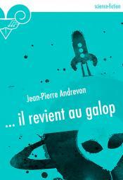... il revient au galop de Jean-Pierre ANDREVON