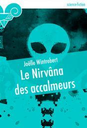 Le Nirvâna des accalmeurs de Joëlle WINTREBERT