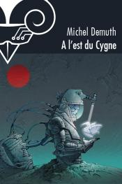 A l'est du Cygne de Michel DEMUTH