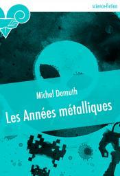 Les Années métalliques de Michel DEMUTH