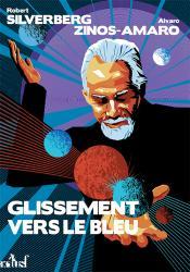 Glissement vers le bleu de Robert SILVERBERG, Alvaro ZINOS-AMARO