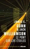 Le Pont sur les étoiles de James E. GUNN, Jack WILLIAMSON (Hélios)