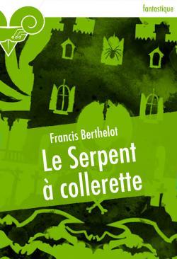 Le Serpent à collerette de Francis BERTHELOT