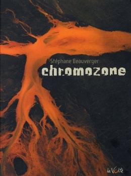 Chromozone (Chromozone - T1) de Stéphane Beauverger (La Volte)