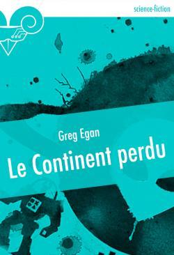 Le Continent perdu de Greg EGAN