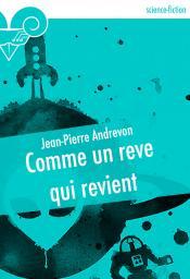 Comme un rêve qui revient de Jean-Pierre ANDREVON
